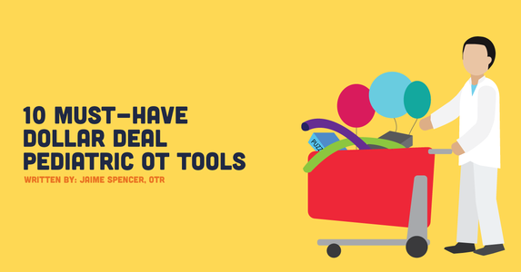10 Must-Have Dollar Deal Pediatric OT Tools