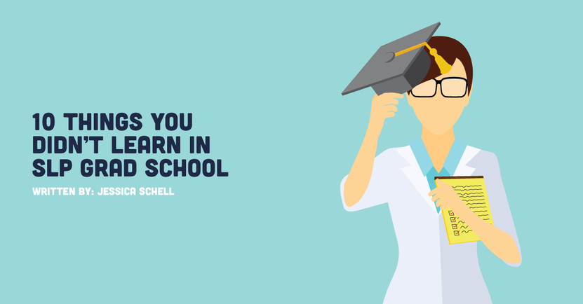 10 Things You Didn't Learn in SLP Grad School.png