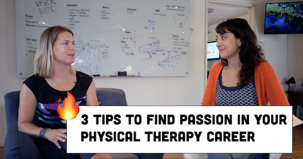 3 Tips to Find Passion in Your Physical Therapy Career