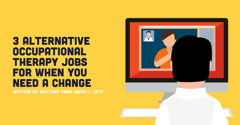 3 Alternative Occupational Therapy Jobs For When You Need A Change