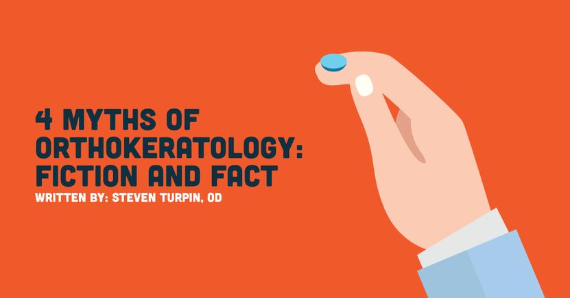 4 Myths of Orthokeratology: Fiction and Fact