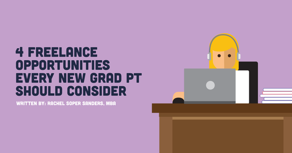 4 Freelance Opportunities Every New Grad PT Should Consider