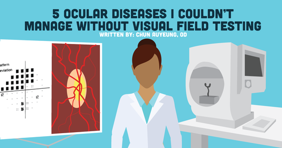 5 Ocular Diseases I Couldn't Manage Without Visual Field Testing