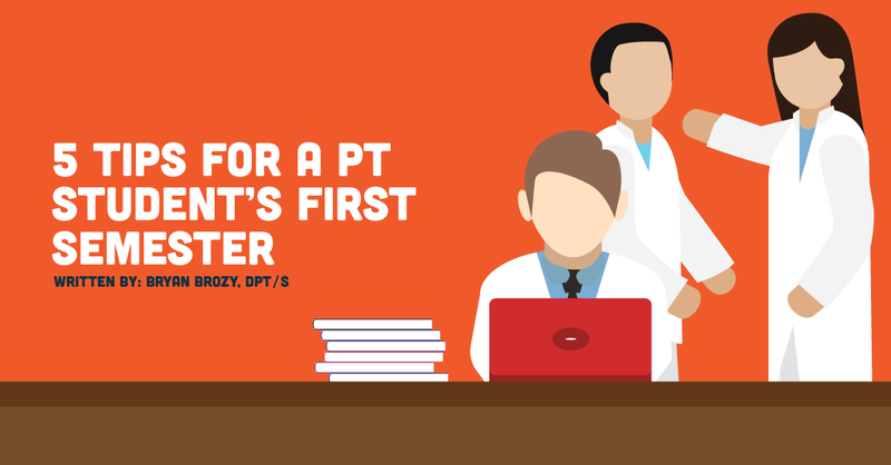 5 Ways to Succeed During Your First Semester of PT School