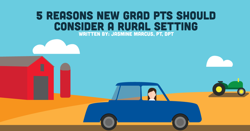 5 Reasons New Grad PTs Should Consider A Rural Setting