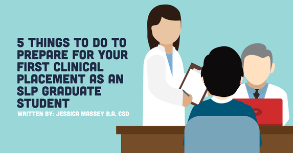 5 Things to Do to Prepare for Your First Clinical Placement as an SLP Graduate Student