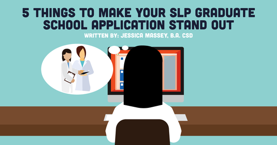 5 Things to Make Your SLP Graduate School Application Stand Out