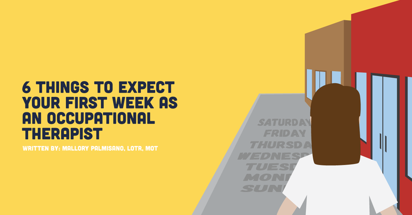 6 Things to Expect Your First Week as an Occupational Therapist.png