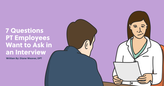 7 Questions PT Interviewees Really Want to Ask