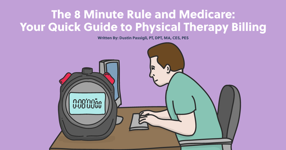 The 8 Minute Rule and Medicare: Your Quick Guide to Physical Therapy Billing