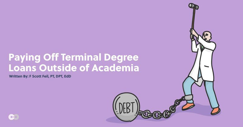Paying Off Terminal Degree Loans Outside of PT Academia