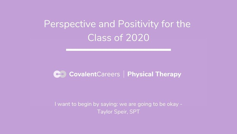 Perspective and Positivity for the DPT Class of 2020