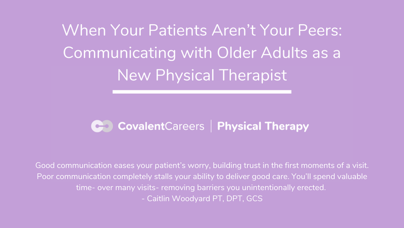 When Your Patients Aren't Your Peers: Communicating with Older Adults as a New Physical Therapist