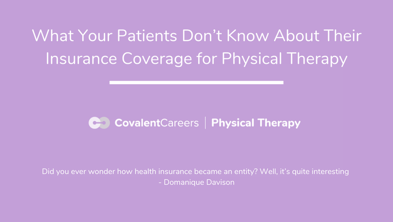What Your Patients Don't Know About Their Insurance Coverage for Physical Therapy