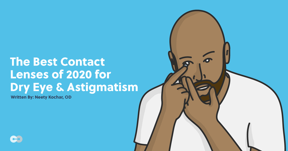 The Best Contact Lenses of 2020 for Dry Eye & Astigmatism