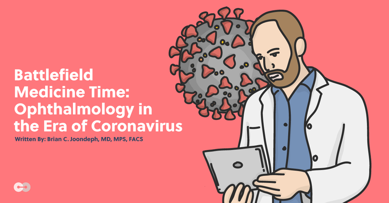 Battlefield Medicine Time: Ophthalmology in the Era of Coronavirus