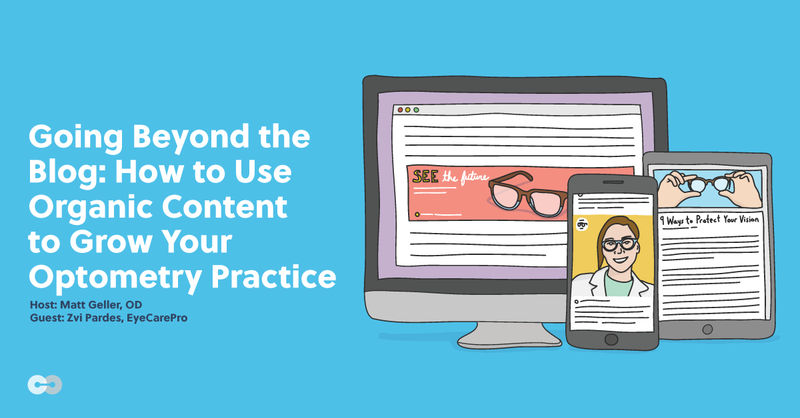 Going Beyond the Blog: Using Organic Content to Grow Your Optometry Practice