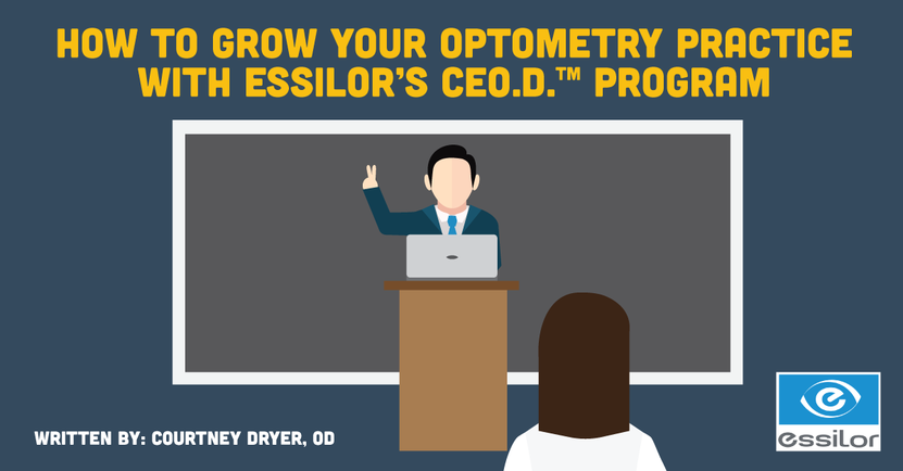 Grow Your Optometry Practice with Essilor's CEO.D.™ Program