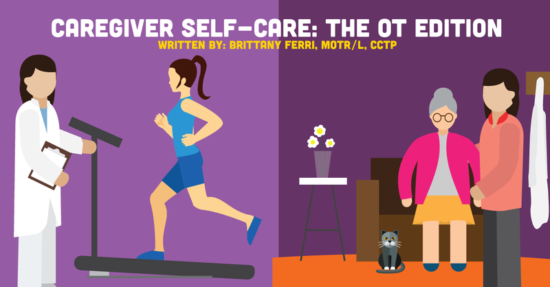 Caregiver Self-Care: The OT Edition