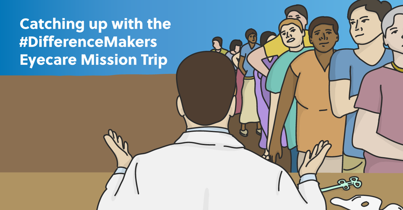 Catching Up With The #DifferenceMakers Eyecare Mission Trip