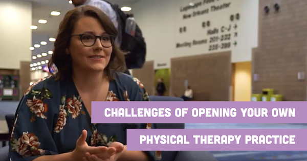 Challenges of Opening Your Own Physical Therapy Practice