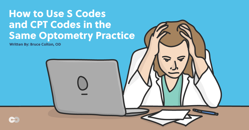 How to Use S-Codes and CPT Codes in the Same Optometry Practice