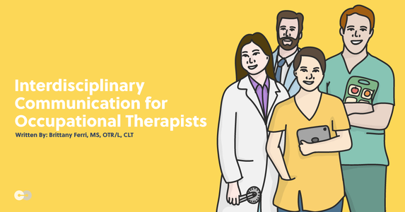 Interdisciplinary Communication for Occupational Therapists