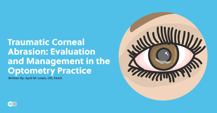 Traumatic Corneal Abrasion: Evaluation and Management in the Optometry Practice