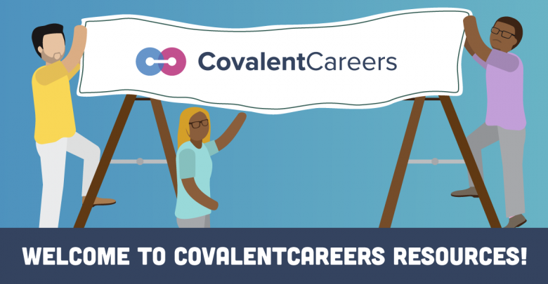Welcome to CovalentCareers Resources!