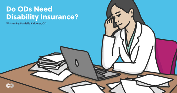 Do ODs Need Disability Insurance? Here's What You Need to Know