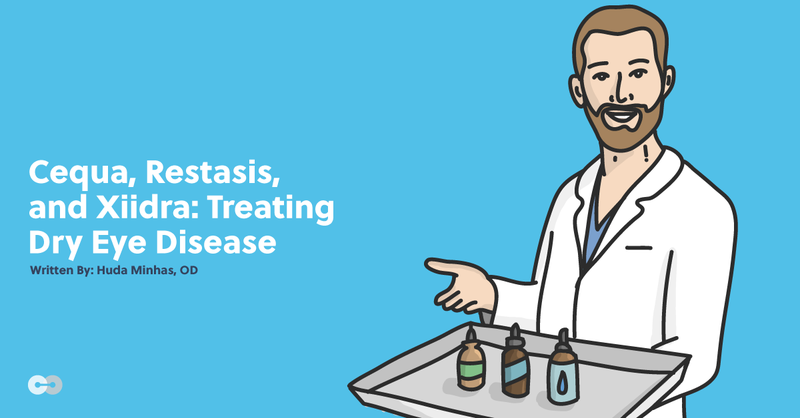 Cequa, Restasis, and Xiidra: Treating Dry Eye Disease