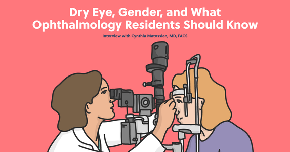Dry Eye, Gender, and What Ophthalmology Residents Should Know