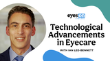 Reichert Technologies®: Passionate About Eyecare - A Conversation with New Leader, Ian Lee-Bennett