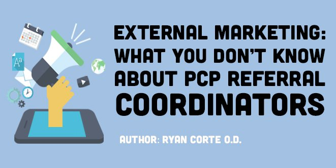 External Marketing - What You Don't Know About PCP Referral Coordinators