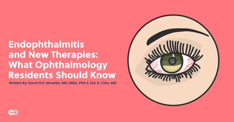 Endophthalmitis and New Therapies: What Ophthalmology Residents Should Know