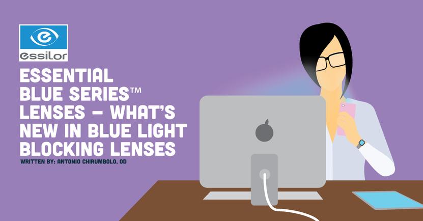 Essential Blue SeriesTM lenses - What's New In Blue Light Blocking Lenses