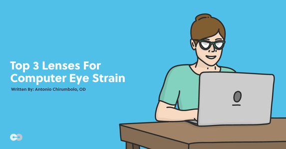 Top 3 Lenses For Computer Eye Strain