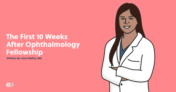 The First 10 Weeks After Ophthalmology Fellowship: How to Build a Patient Base as a New Ophthalmologist