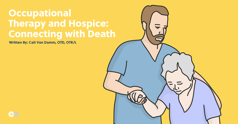 Occupational Therapy and Hospice: Connecting with Death
