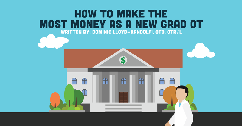 How to Make the Most Money as a New Grad Occupational Therapist