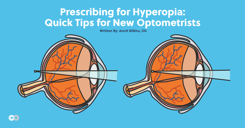 Prescribing for Hyperopia: Quick Tips for New Optometrists