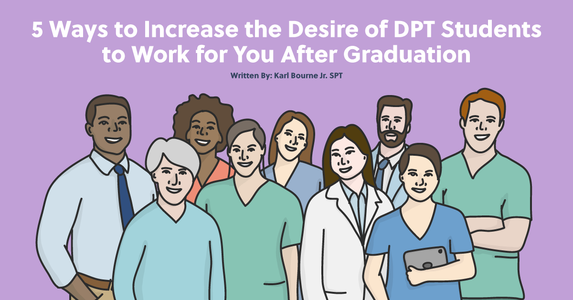 5 Ways to Entice New Grad PT Students to Work for You