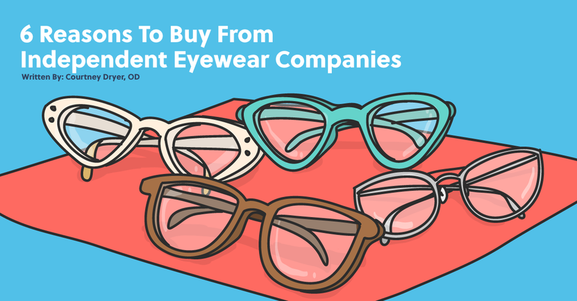 Why Buy From Independent Eyewear Companies?
