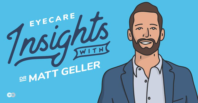 Matt Geller's Monthly Eyecare Insights