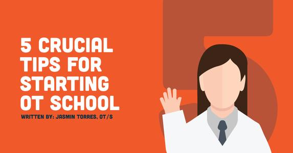 5 Crucial Tips for Starting OT School