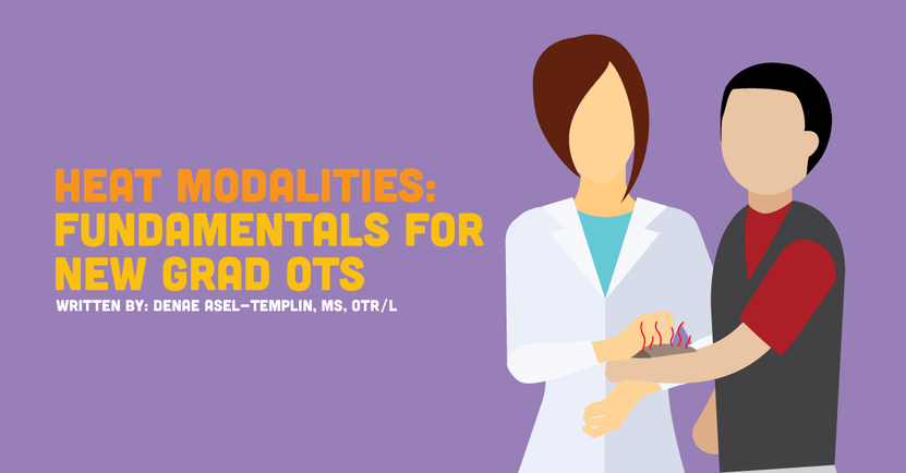 Heat Modalities: Fundamentals for New Grad OTs