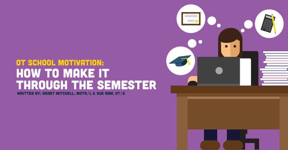 OT School Motivation: How to Make It Through the Semester