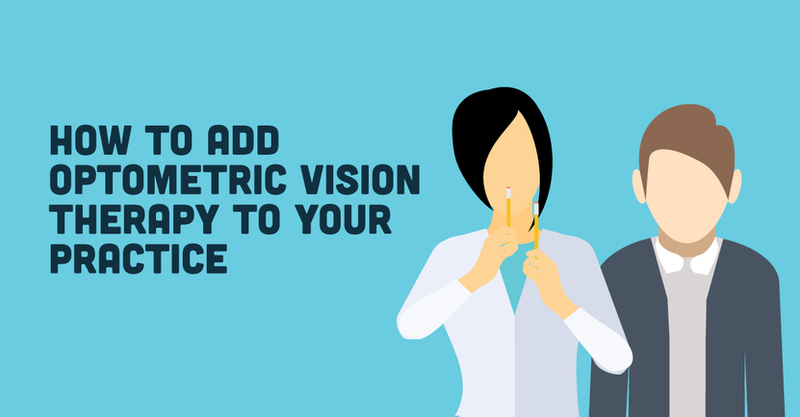 How to Bring Vision Therapy to an Optometry Practice