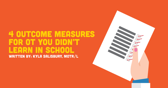 4 OT Outcome Measures You Didn't Learn in School