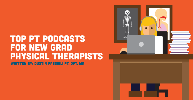 The Top Physical Therapy Podcasts for New Grads